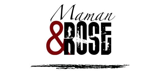 maman et rose